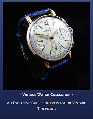 An Exclusive Choice of everlasting Vintage Timepieces